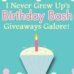 Giveaway-I Never Grew Up Birthday Bash