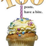 Yipee! I made it to my 100th post!