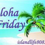 Aloha Friday ~ #7