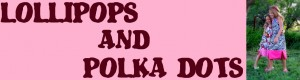 lollipops and polka dots site banner