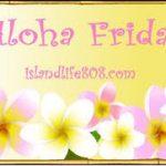 Aloha Friday ~ #16