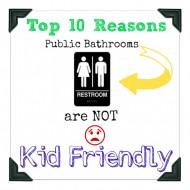 Top 10 Reasons a Public Restroom is Not Kid Friendly