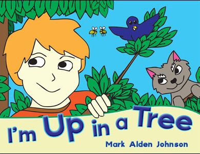 I'm Up in a Tree by Mark Alden Johnson {Book Review & Giveaway}