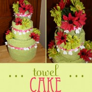 Bridal Shower Gift: Towel Cake {Craft Tutorial}