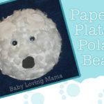 Paper Plate Polar Bear {Inspired by Pinterest Craft Tutorial}