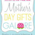 Mother's Day Gifts Galore: HUGE Blog Event Celebrating Moms Starts April 22nd