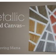 Metallic Canvas Craft Tutorials + $50 Jerry's Artarama Gift Card GIVEAWAY