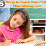 5 Ways to Teach Your Child Time Management