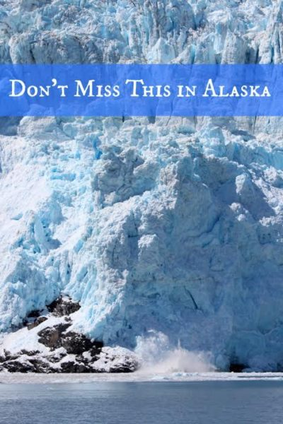 Don't Miss This On Your Trip to Alaska