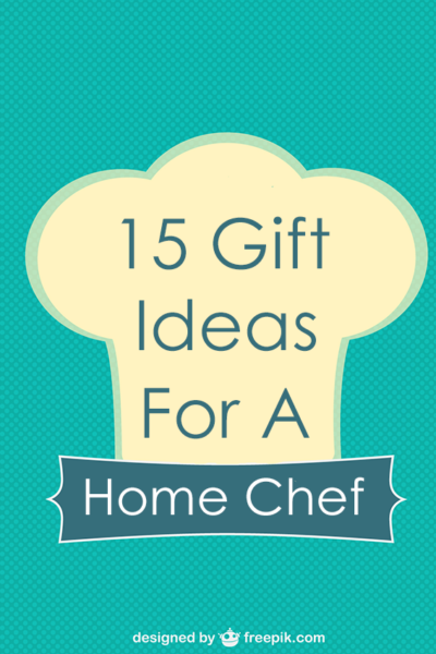 15 Home Chef Gift Ideas