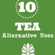 10 Alternative Uses for Tea