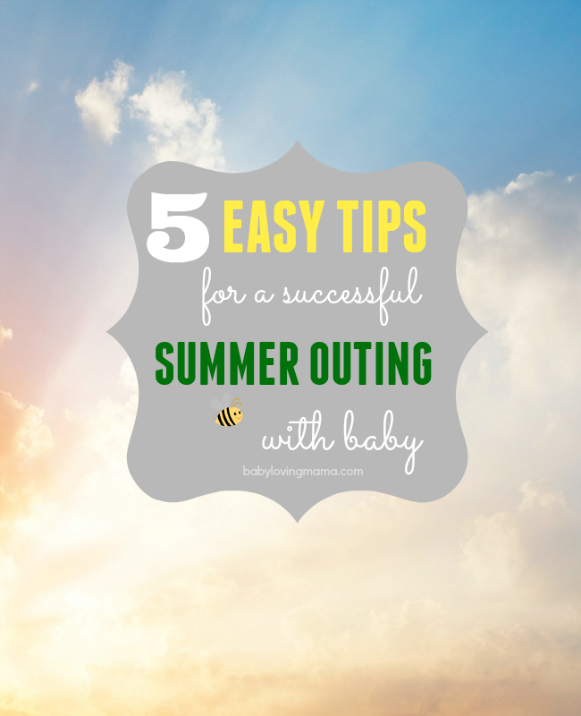 5 Easy Tips for a Successful Summer Outing with Baby