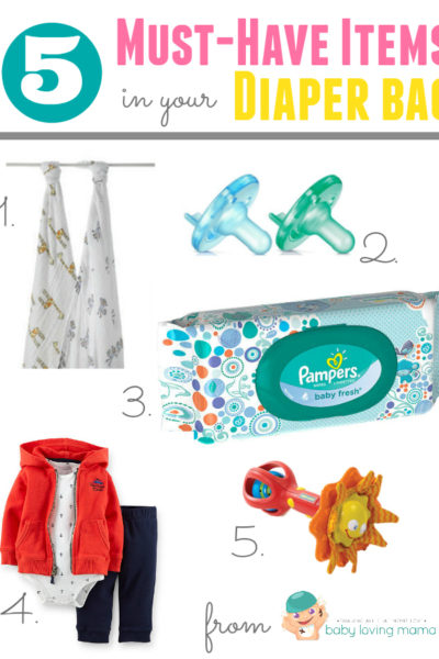 5 Must Have Items in Your Diaper Bag