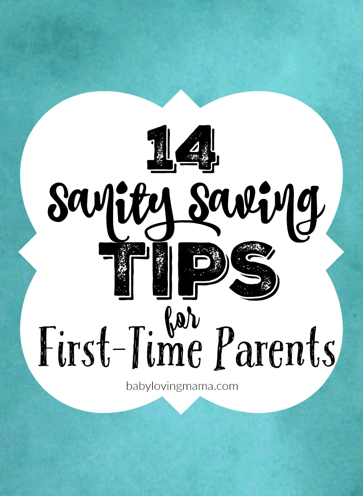 14 Sanity Saving Tips for First Time Parents
