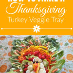 How to Make a Thanksgiving Turkey Veggie Tray