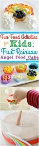 Fun Food Activities for Kids Fruit Rainbow Angel Food Cake