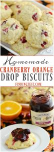 Homemade Cranberry Orange Drop Biscuits: These biscuits require just a few basic ingredients and can be on your table in less than 20 minutes. The perfect side for Thanksgiving or Christmas.