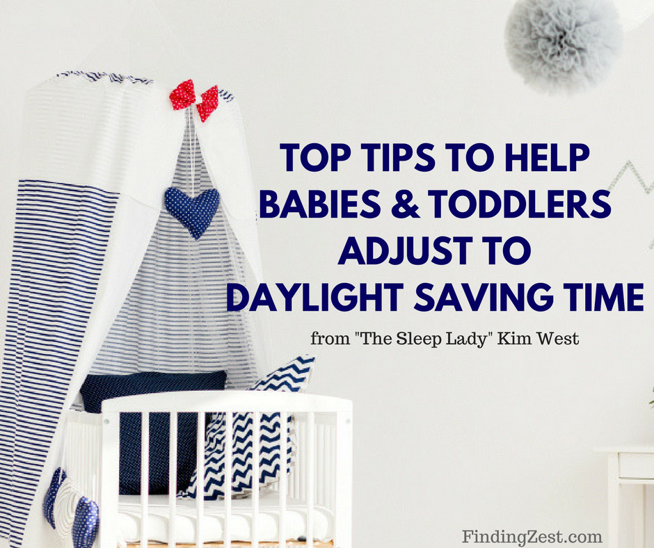 Top tips to help babies and toddlers adjust to Daylight Saving Time. Great advice from The Sleeping Lady Kim West.