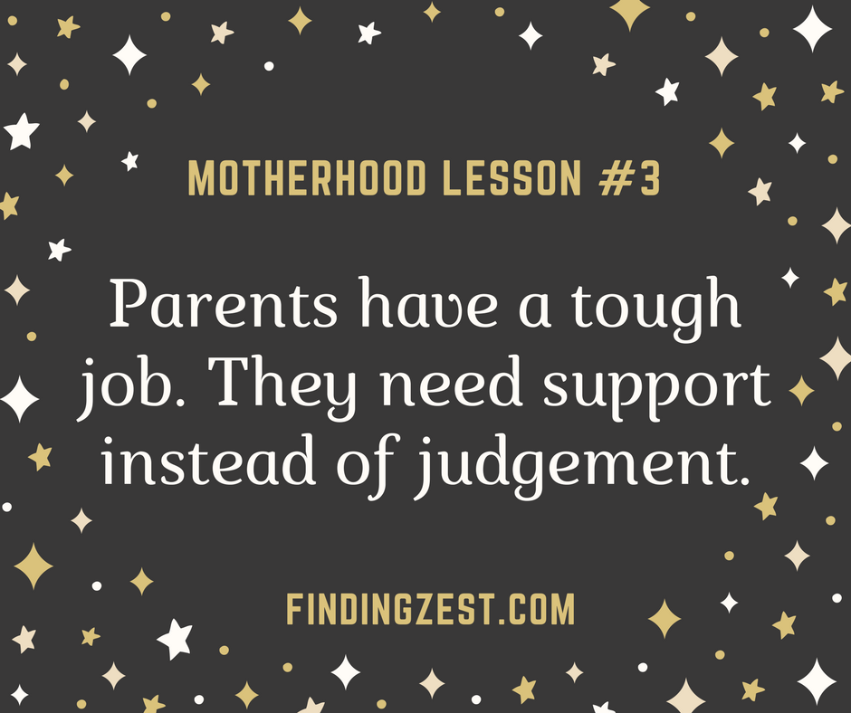 As a mom of three, I have learned three very important lessons over the years that have shaped how I parent and see other parents!